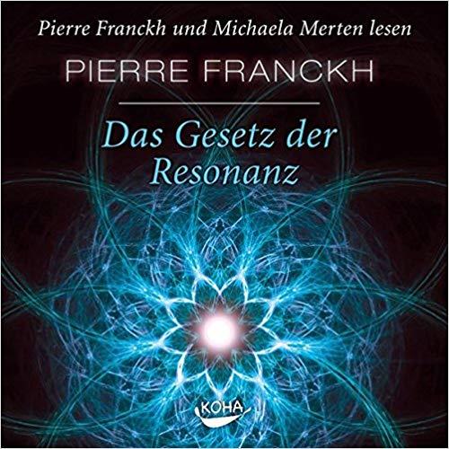 Pierre Franckh Gesetz der Resonanz
