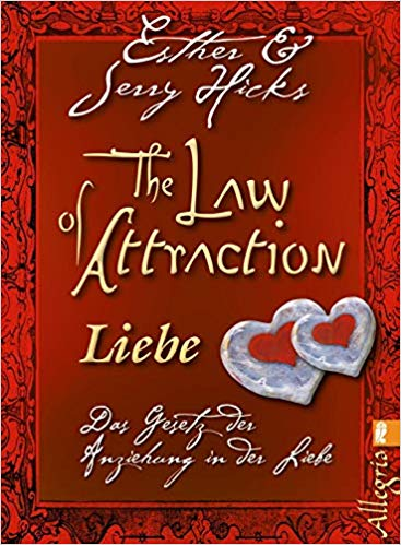 Esther Hicks Jerry Hick Law of Attraction Liebe